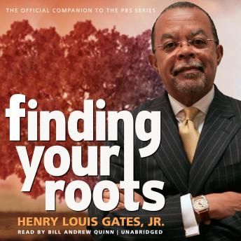 Finding Your Roots: The Official Companion to the PBS Series, Henry Louis Gates Jr.