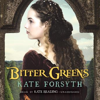 Read Bitter Greens By Kate Forsyth