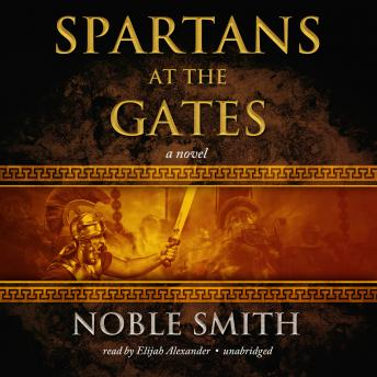 Spartans at the Gates: Book II of the Warrior Trilogy, Noble Smith