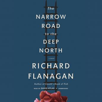 Narrow Road to the Deep North, Richard Flanagan