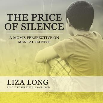 Price of Silence: A Mom's Perspective on Mental Illness details