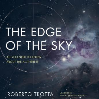 Edge of the Sky: All You Need to Know about the All-There-Is, Roberto Trotta
