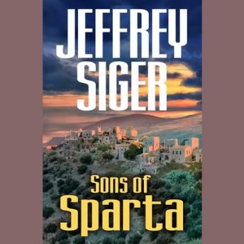 Sons of Sparta: A Chief Inspector Andreas Kaldis Mystery, Jeffrey Siger