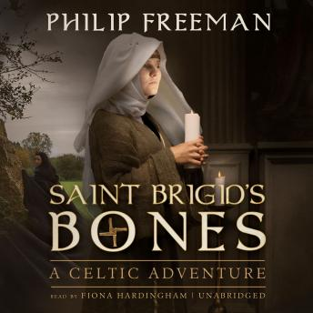 Saint Brigid's Bones: A Celtic Adventure, Philip Freeman
