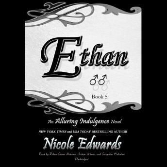 Download Ethan: An Alluring Indulgence Novel, Book 5 by Nicole Edwards