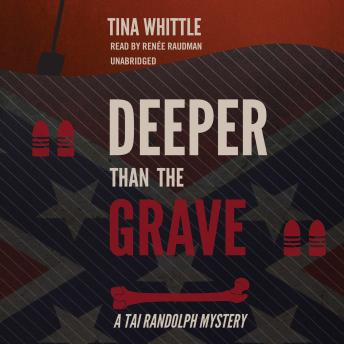 Deeper Than the Grave: A Tai Randolph Mystery, Tina Whittle