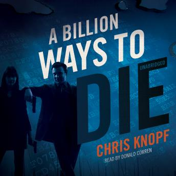 Billion Ways to Die, Chris Knopf