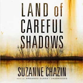 Land of Careful Shadows, Suzanne Chazin