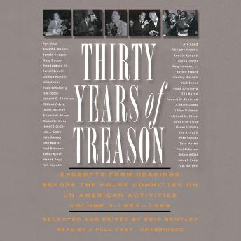 Thirty Years of Treason, Vol. 3: Excerpts from Hearings before the House Committee on Un-American Activities, 1953–1968