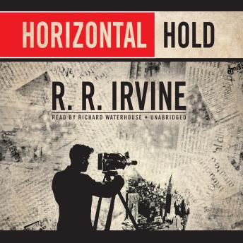 Horizontal Hold, R. R. Irvine