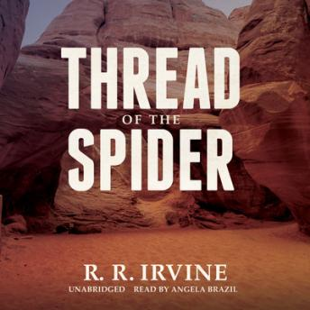 Thread of the Spider, R. R. Irvine