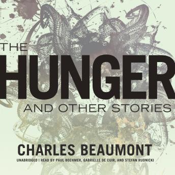 Hunger, and Other Stories, Charles Beaumont