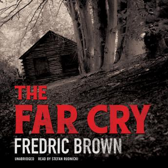 Far Cry, Fredric Brown