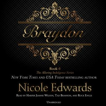 Braydon: The Alluring Indulgence Series, Book 6, Nicole Edwards