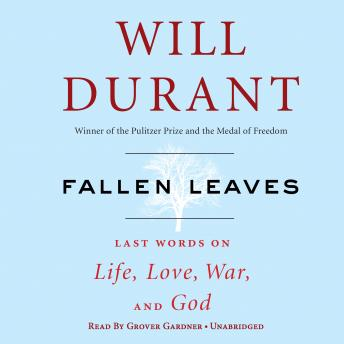 Fallen Leaves: Last Words on Life, Love, War & God, Will Durant