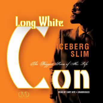 Long White Con: The Biggest Score of His Life, Iceberg Slim