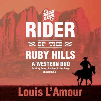 Rider of the Ruby Hills: A Western Duo, Louis L'Amour