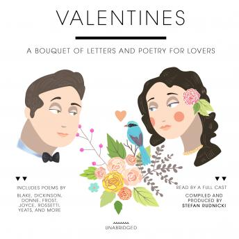 Valentines: A Bouquet of Letters and Poetry for Lovers, Various Authors