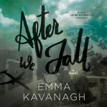 After We Fall: A Novel, Emma Kavanagh