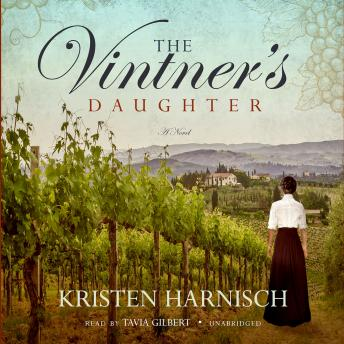 Vintner's Daughter: A Novel, Kristen Harnisch