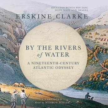Download By the Rivers of Water: A Nineteeenth-Century Atlantic Odyssey by Erskine Clarke