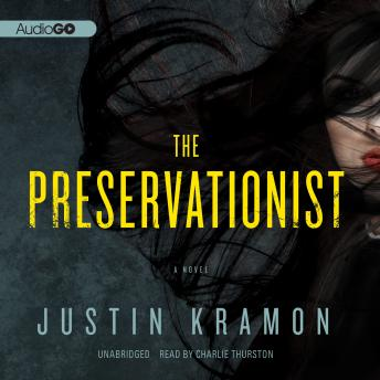 Preservationist: A Novel, Justin Kramon