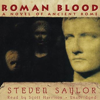 Roman Blood: A Mystery of Ancient Rome, Steven Saylor