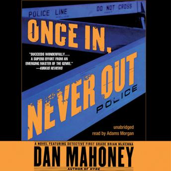 Once in, Never Out: A Detective Brian McKenna Novel