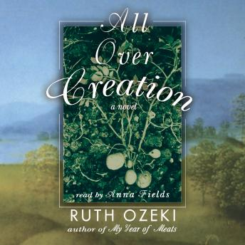 All Over Creation, Ruth Ozeki