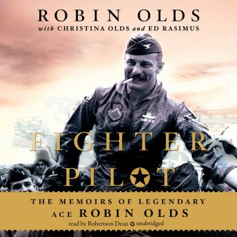 Fighter Pilot: The Memoirs of Legendary Ace Robin Olds sample.