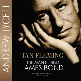 Ian Fleming: The Man behind James Bond, Andrew Lycett