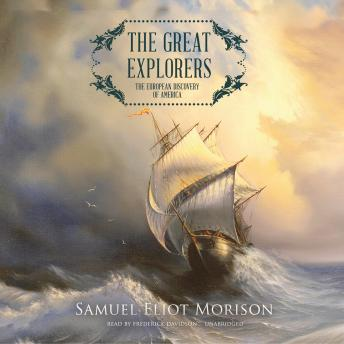 Great Explorers: The European Discovery of America, Samuel Eliot Morison