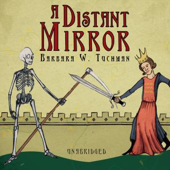 Download Distant Mirror: The Calamitous 14th Century by Barbara W. Tuchman