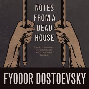 Notes from a Dead House, Fyodor Dostoevsky