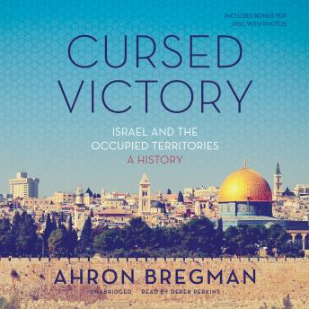 Download Cursed Victory: Israel and the Occupied Territories; A History by Ahron Bregman