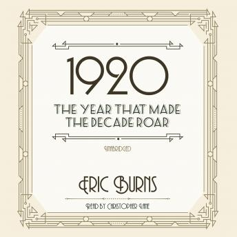 Download 1920: The Year That Made the Decade Roar by Eric Burns