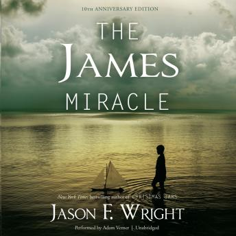 James Miracle, Tenth Anniversary Edition, Jason F. Wright