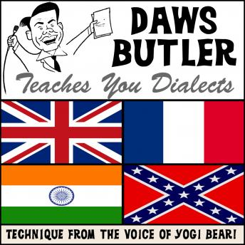 Daws Butler Teaches You Dialects: Lessons from the Voice of Yogi Bear!, Charles Dawson Butler