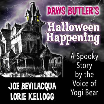 Daws Butler's Halloween Happenings: A Spooky Story by the Voice of Yogi Bear, Daws Butler