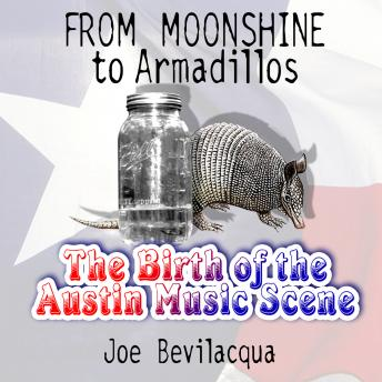 From Moonshine to Armadillos: The Birth of the Austin Music Scene