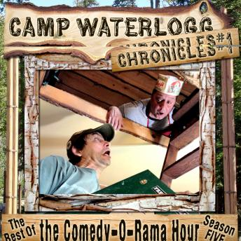 Camp Waterlogg Chronicles 1: The Best of the Comedy-O-Rama Hour Season 5, Pedro Pablo Sacristan, Lorie Kellogg, Joe Bevilacqua