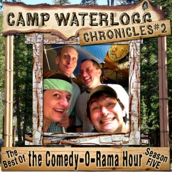 Camp Waterlogg Chronicles 2: The Best of The Comedy-O-Rama Hour Season 5, Pedro Pablo Sacristan, Lorie Kellogg, Joe Bevilacqua