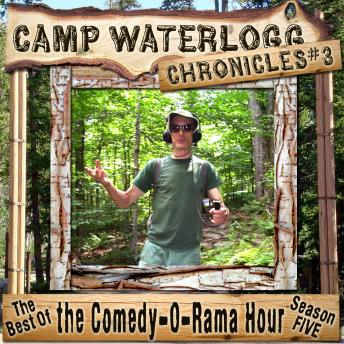Camp Waterlogg Chronicles 3: Best of the Comedy-O-Rama Hour Season 5, Pedro Pablo Sacristan, Lorie Kellogg, Joe Bevilacqua