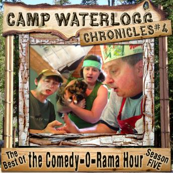 Camp Waterlogg Chronicles 4: Best of the Comedy-O-Rama Hour Season 5, Pedro Pablo Sacristan, Lorie Kellogg, Joe Bevilacqua