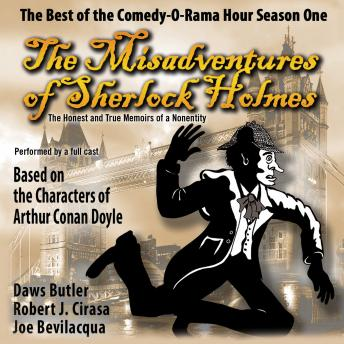 The Misadventures of Sherlock Holmes: The Honest and True Memoirs of a Nonentity
