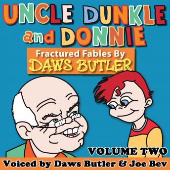 Uncle Dunkle and Donnie, Vol. 2: More Fractured Fables by Daws Butler, Pedro Pablo Sacristan, Daws Butler