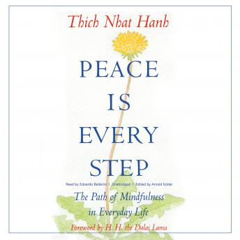 Peace Is Every Step: The Path of Mindfulness in Everyday Life, Audio book by Thich Nhat Hanh