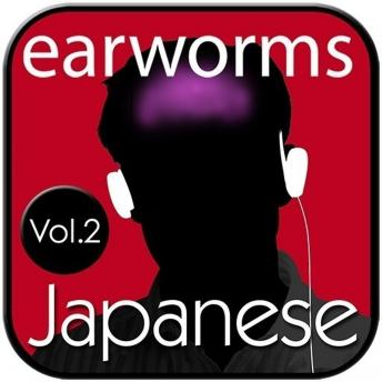 Download Rapid Japanese, Vol. 2 by Earworms Learning