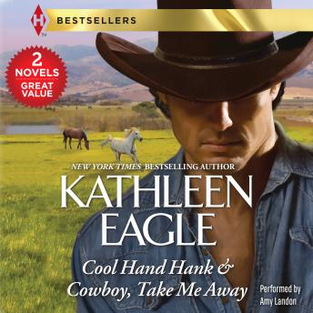 Cool Hand Hank & Cowboy, Take Me Away, Kathleen Eagle