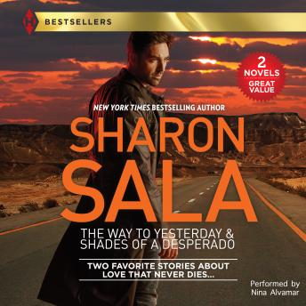 Way to Yesterday & Shades of a Desperado, Sharon Sala